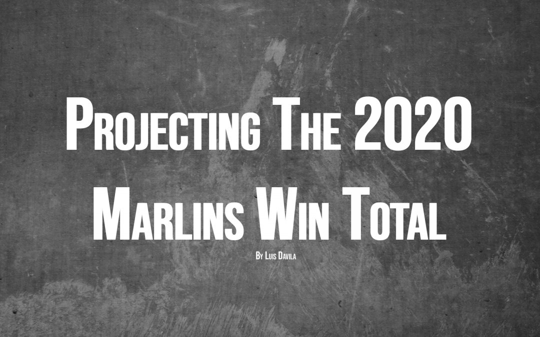 Projecting the 2020 Marlins Win Total